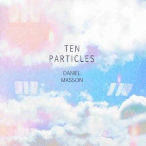Daniel-Masson-Ten-Particles