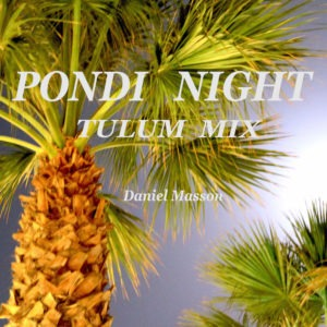 Daniel Masson-Pondi Night-Tulum Mix