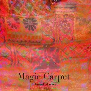 Daniel Masson-Magic Carpet